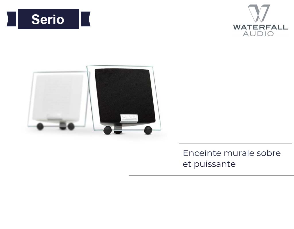 Enceinte serio Waterfall