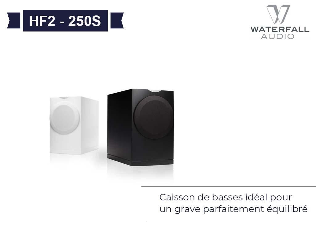HF2-250S WATERFALL