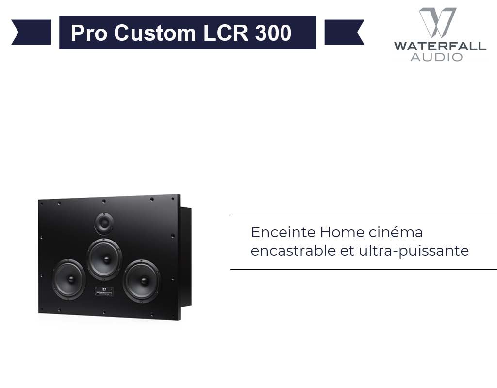 Pro Custom LCR 300 Waterfall