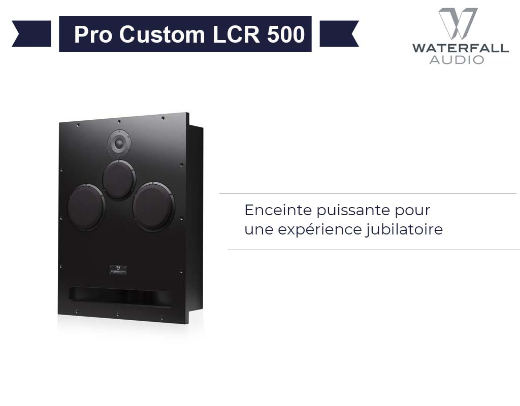 Pro Custom LCR 500 Waterfall